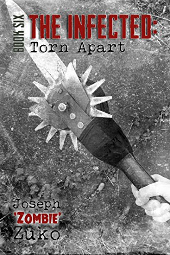The Infected: Torn Apart (Book Six) by [Zuko, Joseph]
