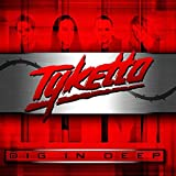 DIG IN DEEP by Tyketto (2012-08-03)