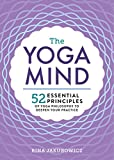 The Yoga Mind: 52 Essential Principles of Yoga Philosophy to Deepen Your Practice