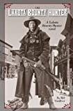 Lakota Bounty Hunter, Bill Vandiver, 1482348047
