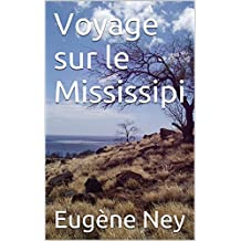 Voyage sur le Mississipi (French Edition)