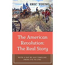 The American Revolution:  The Real Story