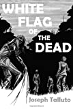 White Flag of the Dead, Joseph Talluto, 0980799651