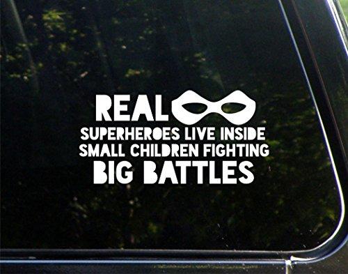 Real Superheros Live Inside Small Children Fighting Big Battles - 7-1/2