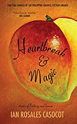 Heartbreak and Magic: Stories of Fantasy and Horror