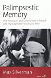 img - for Palimpsestic Memory: The Holocaust and Colonialism in French and Francophone Fiction and Film Reprint edition by Silverman, Max (2015) Paperback book / textbook / text book
