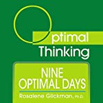 Nine Optimal Days: With Optimal Thinking | Rosalene Glickman