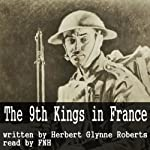 The Story of the '9th Kings' in France | Herbert Glynne Roberts