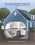 The High Security Shelter - How to Implement a Multi-Purpose Safe Room in the Home, 5th Edition [2017]