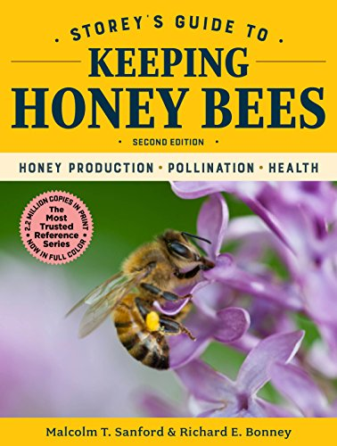 Storey's Guide to Keeping Honey Bees: Honey Production, Pollination, Bee Health (Storey's Guide to - The Honey How To Save Bees