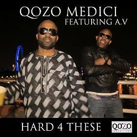 Amazon.com: Hard 4 These [Explicit]: Qozo Medici: MP3