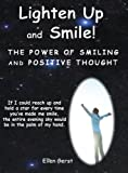 Lighten Up and Smile: The Power of Smiling and Positive Thought