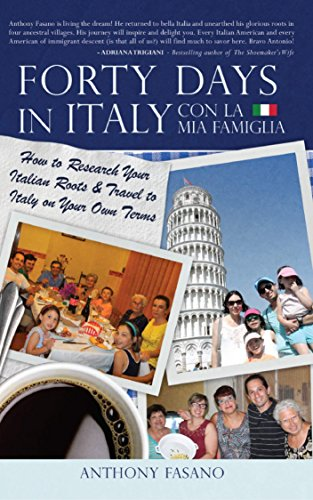 Forty Days in Italy Con La Mia Famiglia: How to Research Your Italian Roots &...