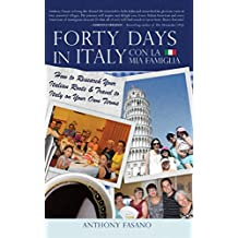 Forty Days in Italy Con La Mia Famiglia: How to Research Your Italian Roots & Travel to Italy on Your Own Terms