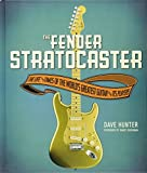 The Fender Stratocaster: The Life & Time...