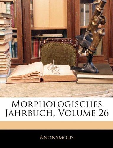 Morphologisches Jahrbuch, Volume 26 (German Edition) pdf epub