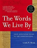 img - for The Words We Live By: Your Annotated Guide to the Constitution (Stonesong Press Books) book / textbook / text book
