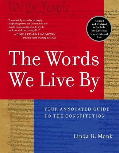 The Words We Live By: Your Annotated Guide to the Constitution (Stonesong Press Books)