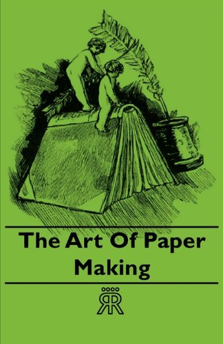 The Art of Paper Making ebook