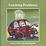 Catching Problems, Andrea Wayne von Königslöw, 1550371290