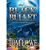 [ { THE BLACK BULLET } ] by Lowe, Tom (AUTHOR) Dec-18-2012 [ Paperback ]