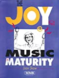 The Joy of Music in Maturity : Innovative Programs for Seniors, Shaw, Joan, 0918812801