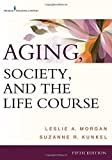 img - for Aging, Society, and the Life Course, Fifth Edition by Leslie A. Morgan PhD (2015-07-20) book / textbook / text book