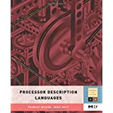 Processor Description Languages, Volume 1 (Systems on Silicon)