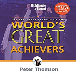 The Best Kept Secrets of World's Greatest Achievers