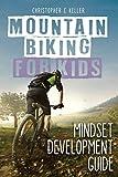 Search : Mountain Biking for Kids: Mindset Development Guide ((Black & White Version))