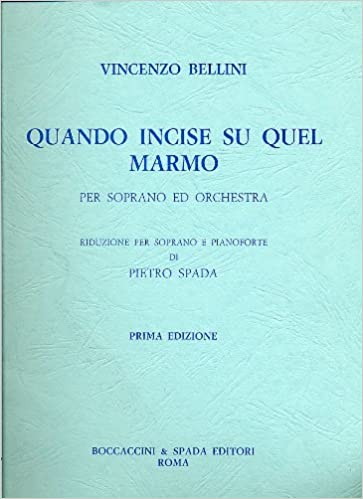 _WORK_ Quando Incise Su Quel Marmo (When Engraved On The Marble) For Soprano And Orchestra; Soprano With Piano Reduction [Sheet Music] (B. S., 1013). truly flower incluye Season Manual