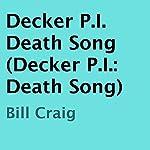 Decker P.I.: Death Song | Bill Craig