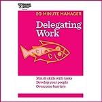 Delegating Work |  Harvard Business Review