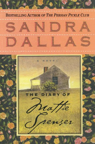 The Diary of Mattie Spenser: A Novel [Sandra Dallas] (Tapa Blanda)