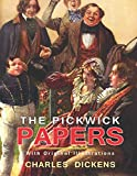 The Pickwick Papers : Complete With 45 Original And Classics Illustrated