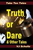 Truth or Dare & Other Tales (Take Ten Tales Book 2)