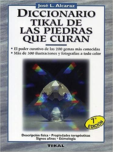 Diccionario De Las Piedras Que Curan (Naturismo): Amazon.es ...