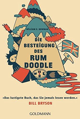 Die Besteigung des Rum Doodle Taschenbuch – 15. September 2014 William E. Bowman Wolfgang Colden Michael Hein Goldmann Verlag