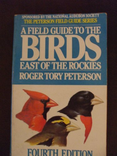 Field Guide to the Birds East of the Rockies, A
