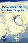 Jean-Louis Étienne, l'aventurier des pôles par Coste