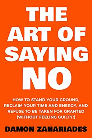 The Art Of Saying No How To Stand Your Ground Reclaim
