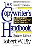 img - for The Copywriter's Handbook: A Step-by-Step Guide to Writing Copy That Sells Revised Edition by Bly, Robert W published by Henry Holt & Company Inc (1990) book / textbook / text book