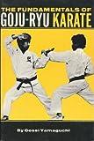 The Fundamentals of Goju-Ryu Karate, Gosei Yamaguchi, 0897500075