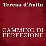 Cammino di perfezione | Teresa d'Avila