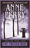 The Twisted Root, Anne Perry, 0804119368
