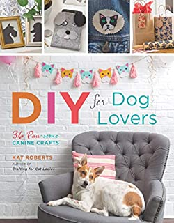 Book Cover: DIY for Dog Lovers: 36 Paw-some Canine Crafts