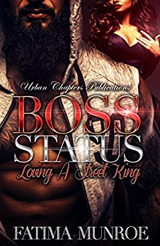 Boss Status: Loving A Street King by [Munroe, Fatima]