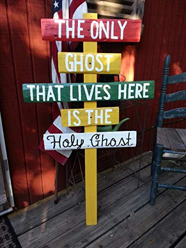 Halloween The Only Ghost That Lives Here Is The Holy Ghost Directional Pallet Wood Stake Sign -