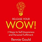 Release Your Wow! | Rennie Gould