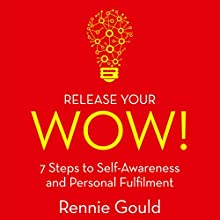 Release Your Wow! Audiobook by Rennie Gould Narrated by Neil Gardner